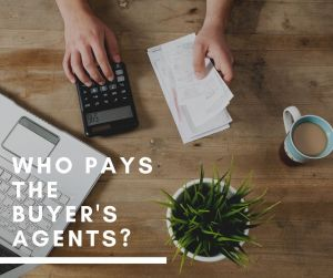 Who Pays the Real Estate Buyers Agent?