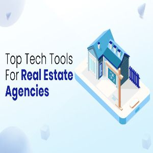 Top Technology Tools For Real Estate Agents