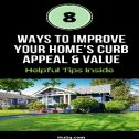 Ways to Improve Curb Appeal and Home Value